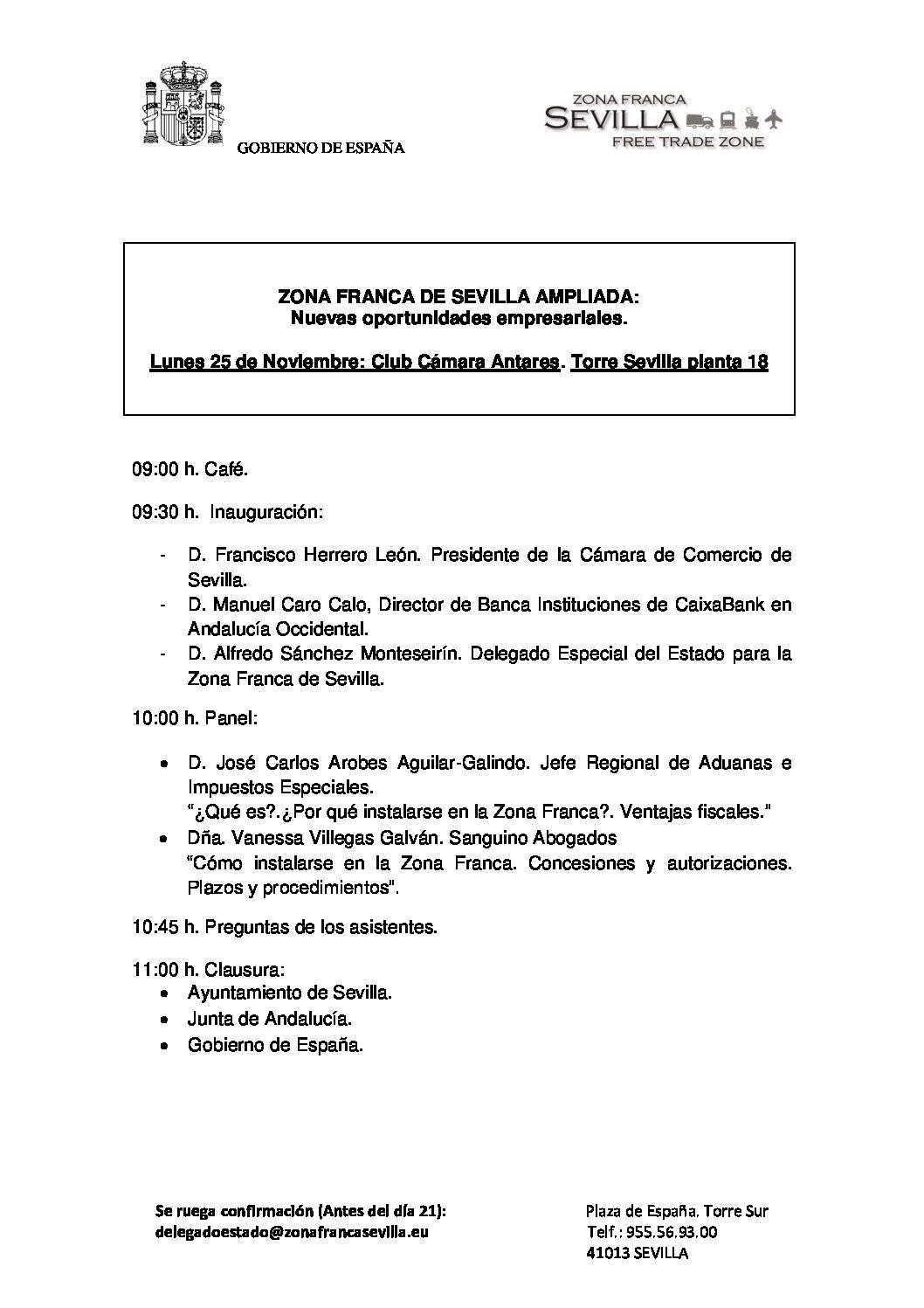 Jornada ZONA FRANCA DE SEVILLA AMPLIADA: Nuevas oportunidades empresariales.                                  Lunes 25 de Noviembre: Club Cámara Antares. Torre Sevilla planta 18